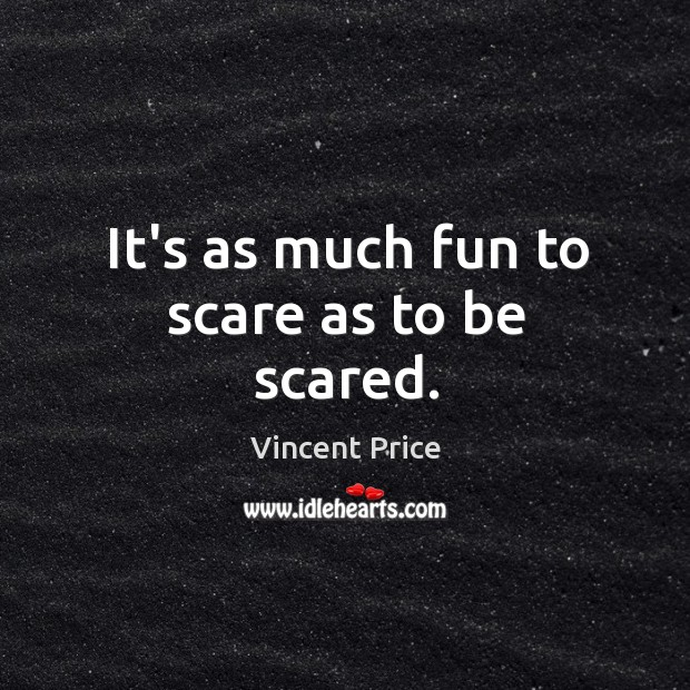 It's as much fun to scare as to be scared. Image