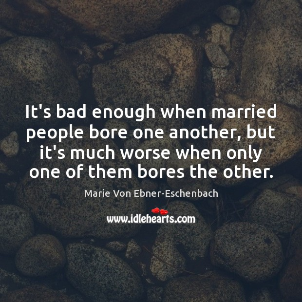 Image, It's bad enough when married people bore one another, but it's much