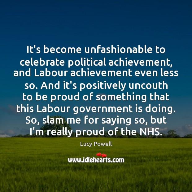 It's become unfashionable to celebrate political achievement, and Labour achievement even less Image