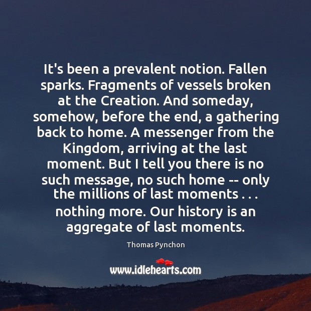 Image, It's been a prevalent notion. Fallen sparks. Fragments of vessels broken at