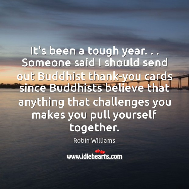 Image, It's been a tough year. . . Someone said I should send out Buddhist