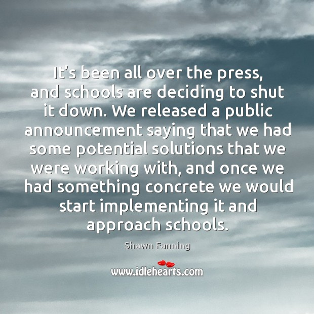 It's been all over the press, and schools are deciding to shut it down. Image