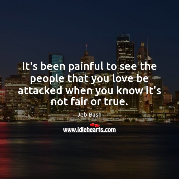 Image, It's been painful to see the people that you love be attacked