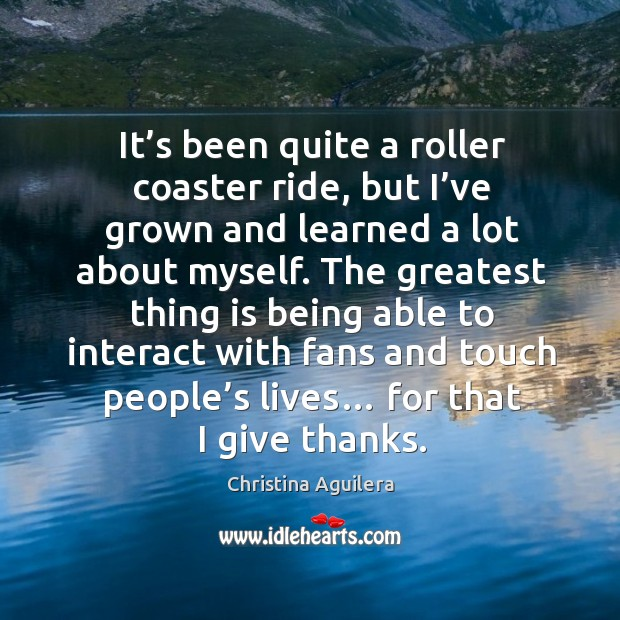 It's been quite a roller coaster ride, but I've grown and learned a lot about myself. Image