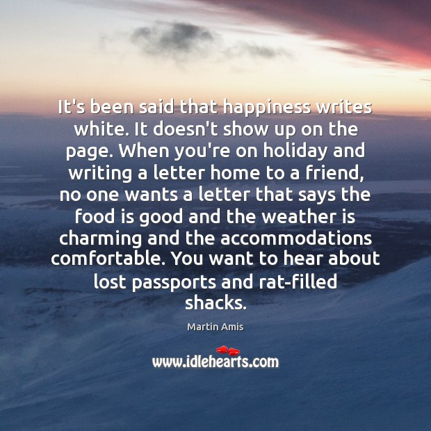 It's been said that happiness writes white. It doesn't show up on Holiday Quotes Image