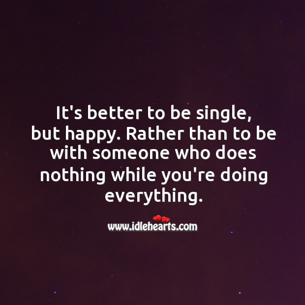 It's better to be single, but happy. Relationship Tips Image