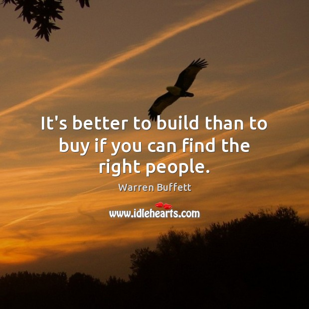 Image, It's better to build than to buy if you can find the right people.