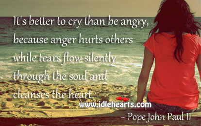 It's better to cry than be angry Image