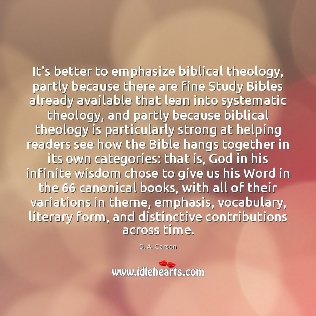 It's better to emphasize biblical theology, partly because there are fine Study Image
