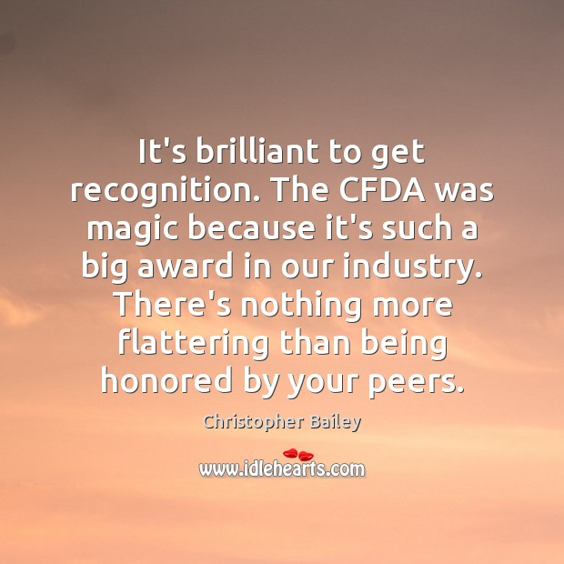 It's brilliant to get recognition. The CFDA was magic because it's such Image