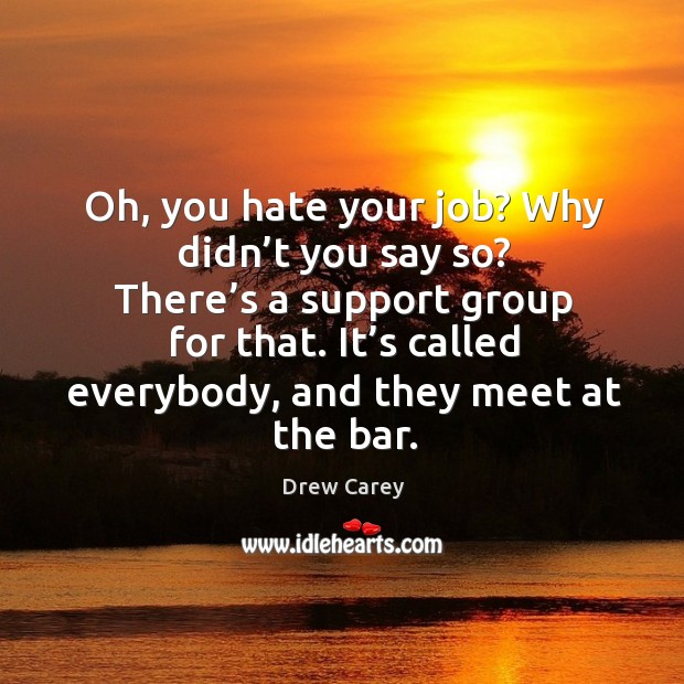 Image, It's called everybody, and they meet at the bar.