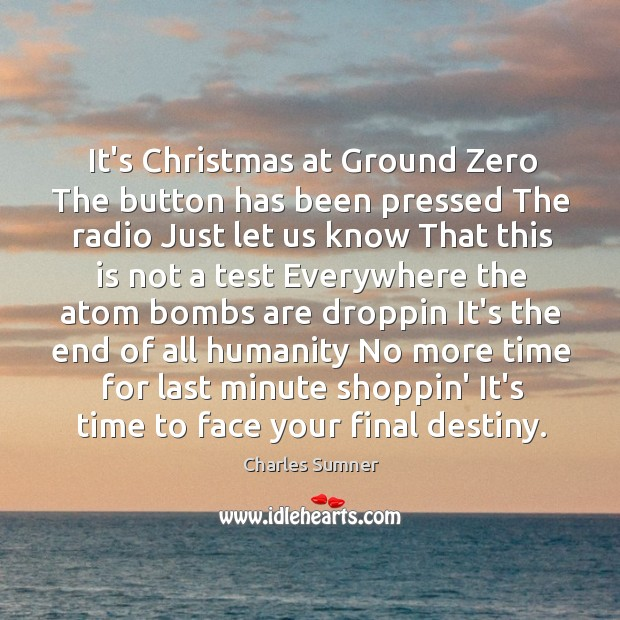 Christmas At Ground Zero.It S Christmas At Ground Zero The Button Has Been Pressed