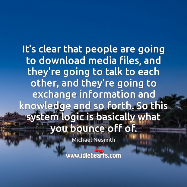 It's clear that people are going to download media files, and they're Logic Quotes Image