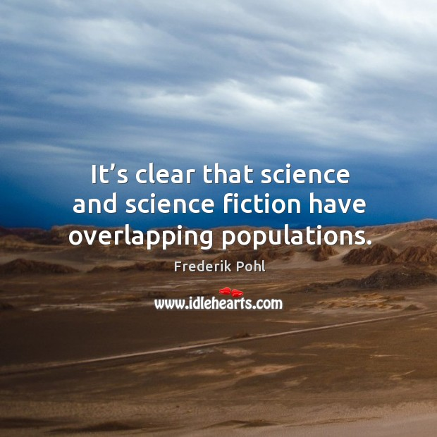 It's clear that science and science fiction have overlapping populations. Image