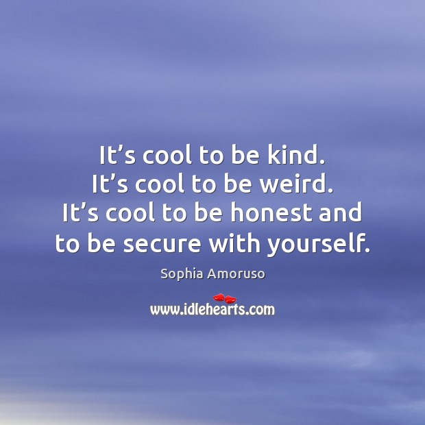 Image, It's cool to be kind. It's cool to be weird.