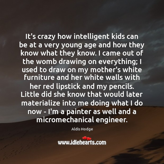 It's crazy how intelligent kids can be at a very young age Image