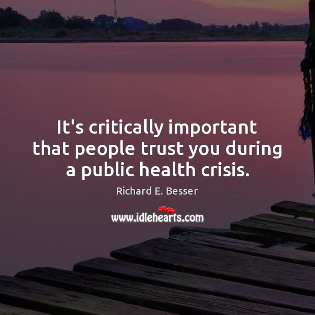 It's critically important that people trust you during a public health crisis. Image