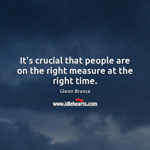 It's crucial that people are on the right measure at the right time. Image