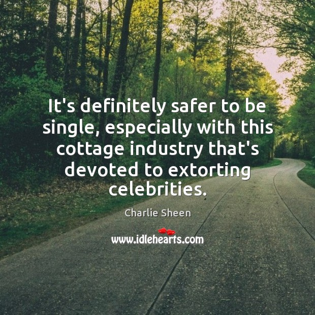 It's definitely safer to be single, especially with this cottage industry that's Image