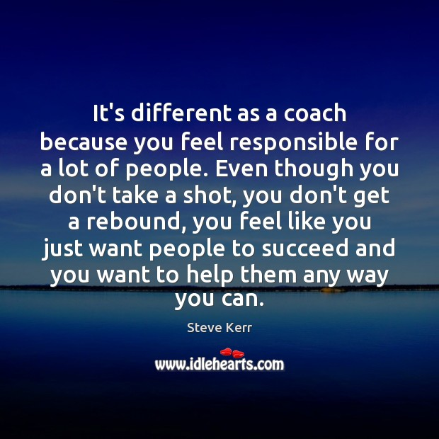 Picture Quote by Steve Kerr