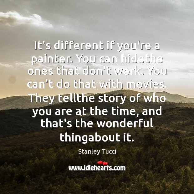 It's different if you're a painter. You can hidethe ones that don't Image