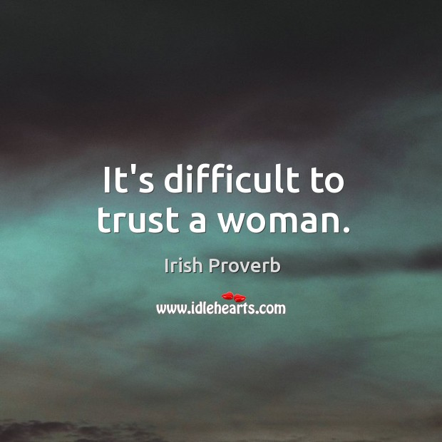 Image, It's difficult to trust a woman.