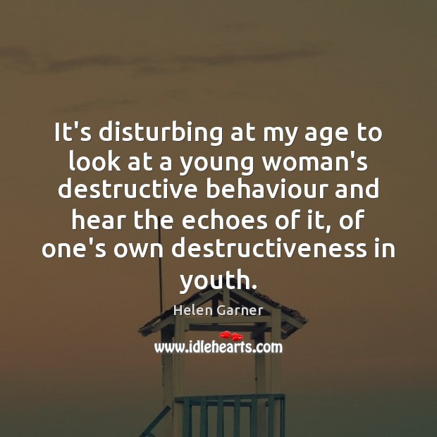 Image, It's disturbing at my age to look at a young woman's destructive