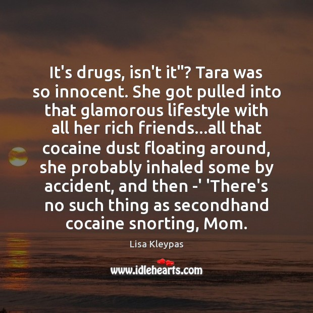 "It's drugs, isn't it""? Tara was so innocent. She got pulled into Image"