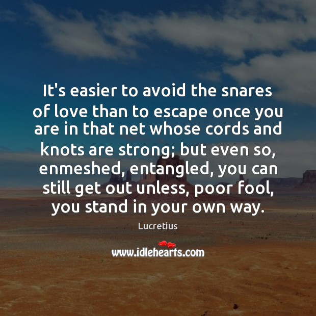 It's easier to avoid the snares of love than to escape once Lucretius Picture Quote