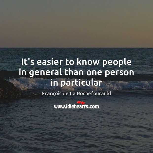 Image, It's easier to know people in general than one person in particular