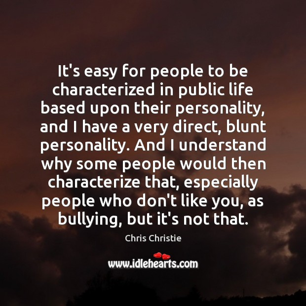 It's easy for people to be characterized in public life based upon Chris Christie Picture Quote