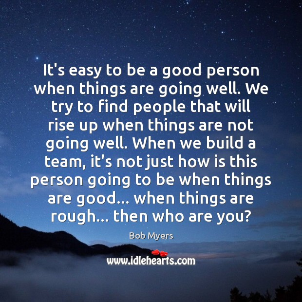 Image, It's easy to be a good person when things are going well.