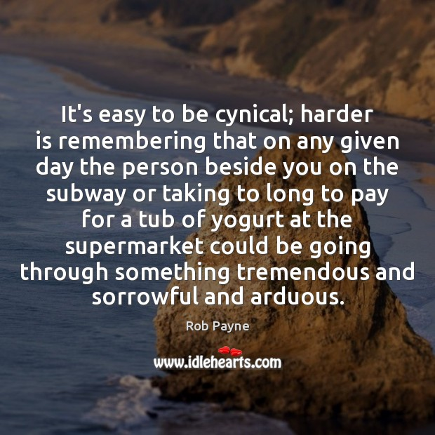Image, It's easy to be cynical; harder is remembering that on any given