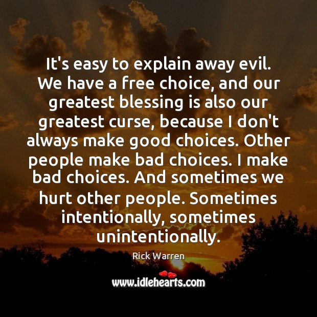 It's easy to explain away evil. We have a free choice, and Image