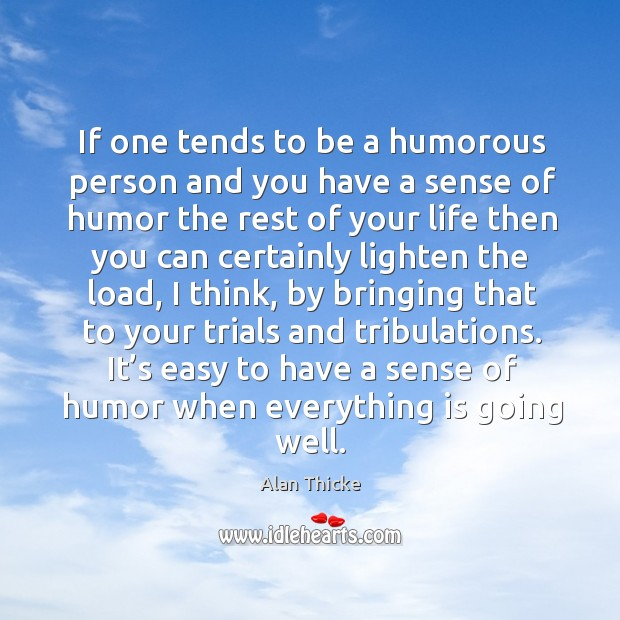 It's easy to have a sense of humor when everything is going well. Image