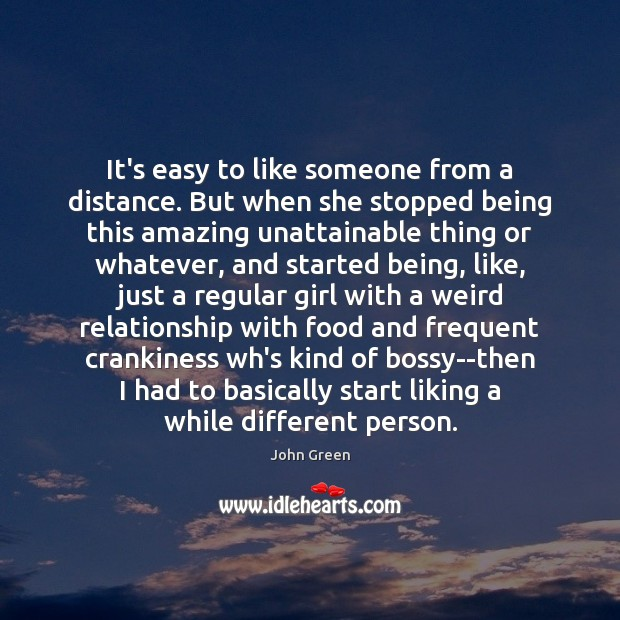 Image, It's easy to like someone from a distance. But when she stopped