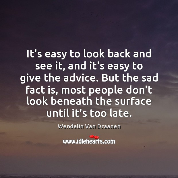 It's easy to look back and see it, and it's easy to Image