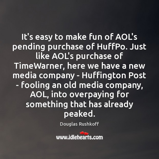 It's easy to make fun of AOL's pending purchase of HuffPo. Just Image