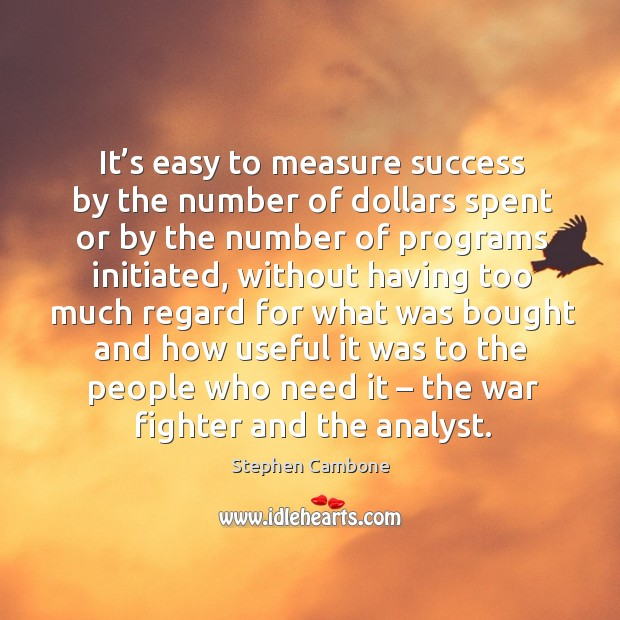 It's easy to measure success by the number of dollars spent or by the number of programs initiated Image