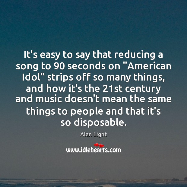 "Image, It's easy to say that reducing a song to 90 seconds on ""American"
