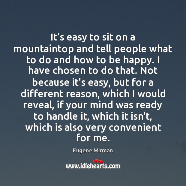 Image, It's easy to sit on a mountaintop and tell people what to
