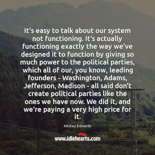Image, It's easy to talk about our system not functioning. It's actually functioning
