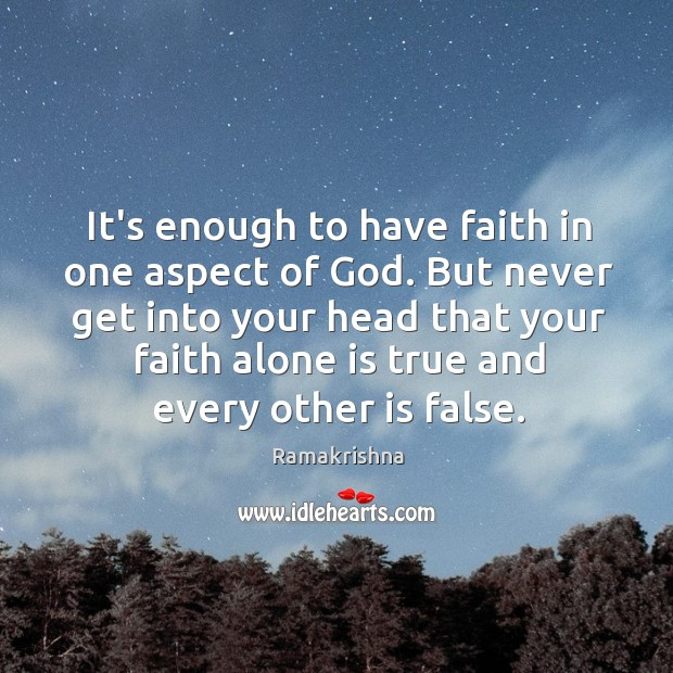 It's enough to have faith in one aspect of God. But never Image