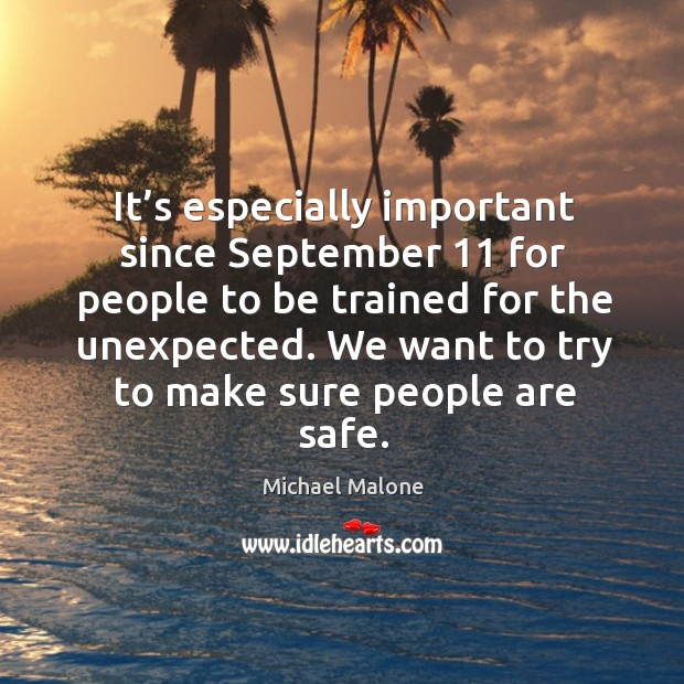 It's especially important since september 11 for people to be trained for the unexpected. Image