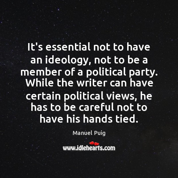 It's essential not to have an ideology, not to be a member Image