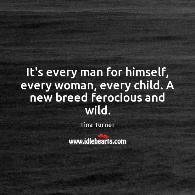 Image, It's every man for himself, every woman, every child. A new breed ferocious and wild.