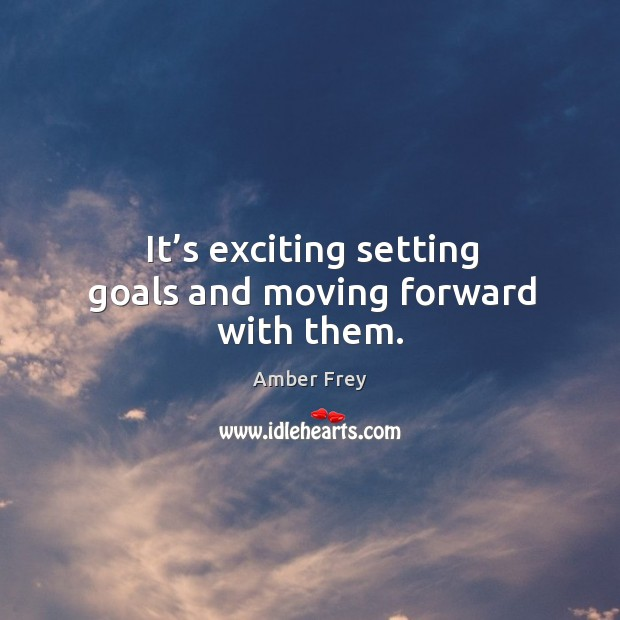 Image, It's exciting setting goals and moving forward with them.