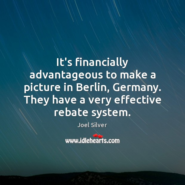 It's financially advantageous to make a picture in Berlin, Germany. They have Image