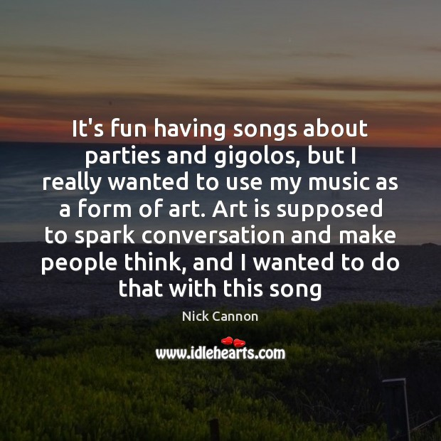 It's fun having songs about parties and gigolos, but I really wanted Image