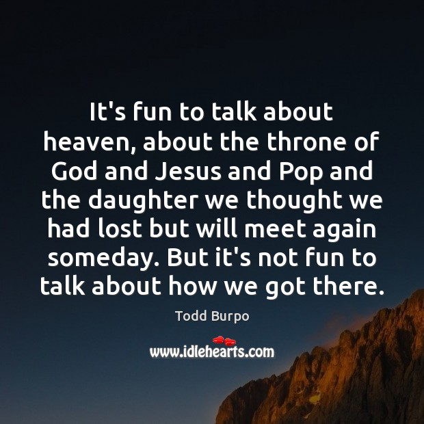 It's fun to talk about heaven, about the throne of God and Image
